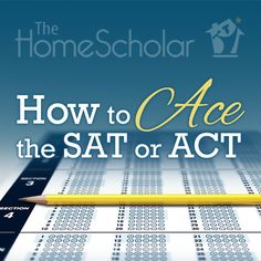 March 2017 By Lee Binz The HomeScholar Get the best possible SAT or ACT score with the least possible stressYour … Sat Test Prep, Act Prep, Sat Math Prep, Sat Or Act, Act Study, Sat Tips, College Planning, College Tips, College Courses