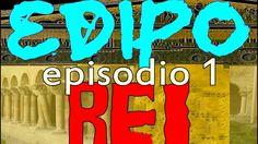 ÉDIPO REI  EPISODIO 1