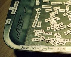 I have this facination in general with magnetic poetry. I have boxes of it but never seem to enjoy them like I think I would when I got them. I think it is because they have to be interactive not used in solitude. So would this work in a worship space I