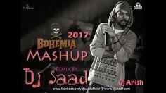 Dj Saad Remix : Bohemia Mashup Songs 2017 ( Club Remix )