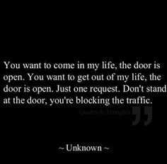 You want to come in my life... funny quote life lifequote lol