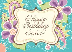 Happy Birthday Sister! Paisley Floral Art