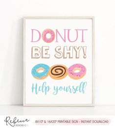 Donut be shy sign printable donuts favor sign donut party sign treat sign donut party decor donut bar sign donut birthday pun word art 325 Birthday Puns, Donut Birthday Parties, Birthday Party Themes, 2nd Birthday, Birthday Ideas, Donut Party, Diy Birthday Invitations, Grown Up Parties, Donut Decorations