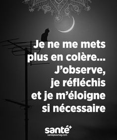 Je ne mets plus en colère. J& je réfléchis et je m& - Positive Mind, Positive Attitude, Insightful Quotes, Inspirational Quotes, Words Quotes, Life Quotes, French Quotes, Positive Affirmations, Mantra
