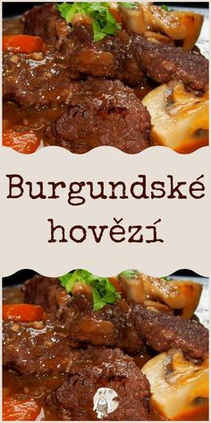 Burgundské hovězí Beef, Recipes, Meat, Ripped Recipes, Cooking Recipes, Steak, Medical Prescription