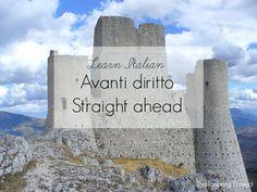 Learn Italian: Avanti Diritto - Straight ahead