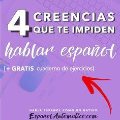 034 - 4 creencias que te están impidiendo hablar español
