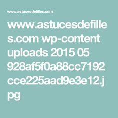 www.astucesdefilles.com wp-content uploads 2015 05 928af5f0a88cc7192cce225aad9e3e12.jpg