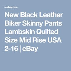 New Black Leather Biker Skinny Pants Lambskin Quilted Size Mid Rise USA 2-16 | eBay
