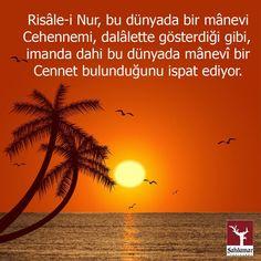 Risale-i Nur, bu dünyada bir manevi Cehennemi, dalalette gösterdiği gibi imanda dahi bu dünyada manevi bir Cennet bulunduğunu ispat ediyor.