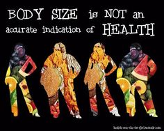 """Health"" is multidimentional and everyone has the right to optimal health based on their current strengths and limitations, regardless of size, weight or shape."