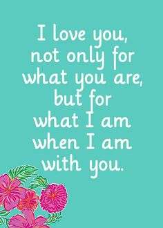 What I am when I am with you.