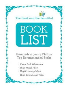 The Good and The Beautiful Book List, by Jenny Phillips. For children, teens, and adults. Updated yearly; nominal cost.