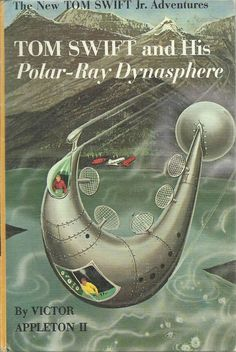 1965 TOM SWIFT AND HIS POLAR RAY DYNASPHERE BY VICTOR APPLETON II | eBay