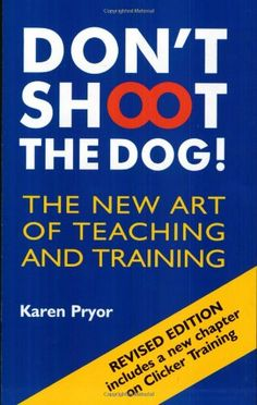 Don't Shoot the Dog!: The New Art of Teaching and Training  Read  more http://dogpoundspot.com/don-t-shoot-the-dog-the-new-art-of-teaching-and-training/  Visit http://dogpoundspot.com for more dog review products