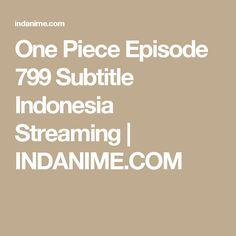 One Piece Episode 799 Subtitle Indonesia Streaming | INDANIME.COM