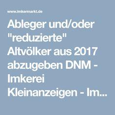 """Ableger und/oder """"reduzierte"""" Altvölker aus 2017 abzugeben DNM - Imkerei Kleinanzeigen - Imkermarkt"""