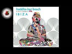 Buddha Bar 2015 Annual Mix - Buddha Bar Beach Ibiza by FG - Part 1 Love - YouTube