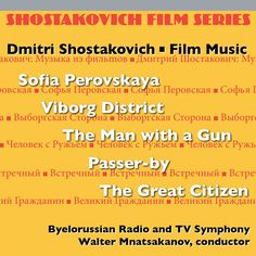 Belarussian Radio And TV Symphony Orchestra - Shostakovich: Shostakovich Film Series Vol 3 Sofia Perovskaya; Viborg District;...