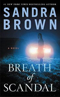 Télécharger ou Lire en Ligne Breath of Scandal Livre Gratuit PDF/ePub - Sandra Brown, Years after surviving a devastating attack, a young Southern woman returns to her hometown to exact revenge on the. Good Books, Books To Read, My Books, Library Books, Scandal, Sandra Brown Books, Thing 1, Literary Fiction, Thriller Books