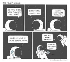 Deep Thoughts in Deep Space