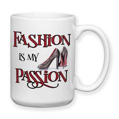 Fashion Is My Passion, Coffee Mug, Water Bottle, Travel Mug, Christmas Gifts, Shopaholic Mug, Shopper Gift, Fashionista Mug