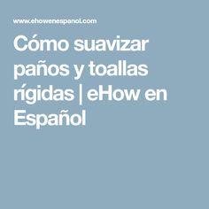 Cómo suavizar paños y toallas rígidas | eHow en Español