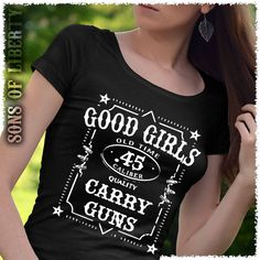 Good Girls. Carry Guns. Women's T-Shirt. T-SHIRT SALE 15% OFF. Use code: SHIRTS15 - Available in tees, tanks and hoodies. - Made in America. - Printed on front or back. - Mens and womens shirts and designs. - Available in Black, White, Navy, Pink, Purple, Heather Gray and Military Green.