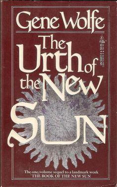 Urth of the New Sun - Gene Wolfe