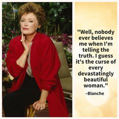 Quotes From The Golden Girls Guaranteed To Make Your Day: Blanche on Truth