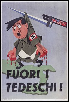 Italian Allied propaganda against the Germans from WWII. Text translates to 'Germans out!'. Pin by Paolo Marzioli