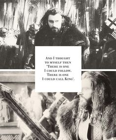 """And I thought to myself then, """"There is one I could follow. THere is one I could call King."""" #thehobbit"""