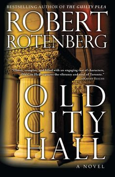 Robert Rotenberg is one of Toronto's top criminal lawyers and the author of several bestselling novels, including Old City Hall, The Guilty Plea, Stray Bullets,. Kathy Reichs, The Guilty, Radio Personality, Mystery Series, Mystery Thriller, First Novel, Old City, Bestselling Author, New Books