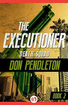 Death Squad (The Executioner Book 2) by Don Pendleton http://www.amazon.com/dp/B00OYMPCEO/ref=cm_sw_r_pi_dp_xTViwb1PY1DJ5