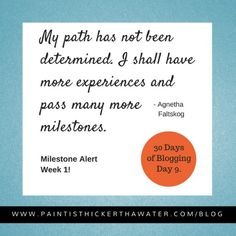 Milestone Alert! - Yeah! I hit 9 days of blogging. Come see what's in store this week on my blog at: http://www.paintisthickerthanwater.com/milestonealert1
