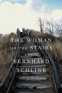 The Woman on the Stairs: A Novel by Bernhard Schlink.  please click on the book jacket to check availability or place a hold @ Otis. 3/14/17