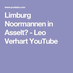 Limburg Noormannen in Asselt? - Leo Verhart YouTube