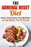 Free Kindle Book -  [Cookbooks & Food & Wine][Free] The Adrenal Reset Diet: Balance Your Hormones, Boost Metabolism and Lose Weight, Plus 20 Recipes (Hormone Reset & Obesity) Check more at http://www.free-kindle-books-4u.com/cookbooks-food-winefree-the-adrenal-reset-diet-balance-your-hormones-boost-metabolism-and-lose-weight-plus-20-recipes-hormone-reset-obesity/