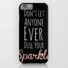 Don't Let Anyone Dull Your Sparkle 2 iphone case, smartphone
