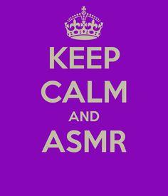 KEEP CALM AND ASMR