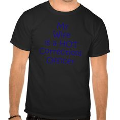 My wife is a hot corrections officer shirt T Shirt, Hoodie Sweatshirt