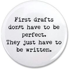 One of my favorite motivational quotes for writing.