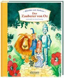 Klassiker zum Vorlesen - Der Zauberer Von Oz. Von Anne Ameling. Ab 4 Jahren.