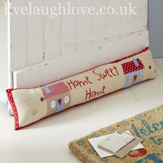 "Brights ""Home Sweet Home"" Padded Draft Excluder:"