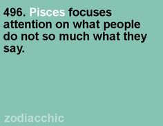 more on what you do, less on what you say. #Pisces