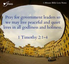 Bible Study: If MY People - Let's quit complaining about our country and start praying ~ 1. Note our responsibility in the following passage. How faithful are you in prayer for those in government authority.  1 Timothy 2:1-4: I urge, then, first of all, that petitions, prayers, intercession and thanksgiving be made for all people— 2 for kings and all those in authority, that we may live peaceful and quiet lives in all godliness and holiness. [...]