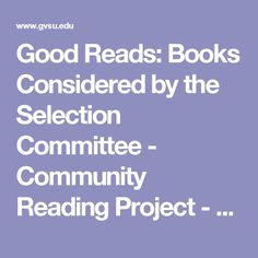 Good Reads: Books Considered by the Selection Committee - Community Reading Project - Grand Valley State University