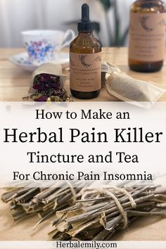How to make a Tincture and Tea Blend for Insomnia Caused by Chronic Pain - Herbal Emily Natural Health Remedies, Natural Cures, Natural Healing, Herbal Remedies, Natural Sleep Remedies, Herbal Tinctures, Herbalism, Herbal Tea, Healing Herbs
