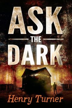 Tome Tender: Ask the Dark by Henry Turner