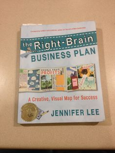 Right brain business plan by Jennifer Lee   Great book for the business stuff!
